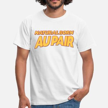Au Pair Natural born au pair 3col - Men's T-Shirt