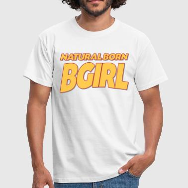 Natural born bgirl 3col - Men's T-Shirt