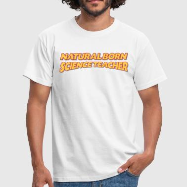 Natural Science Natural born science teacher 3col - Men's T-Shirt