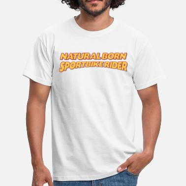 Sportbike Natural born sportbike rider 3col - Men's T-Shirt