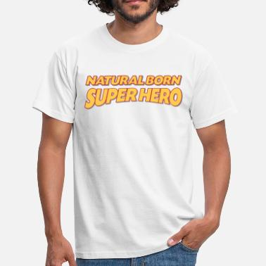 Super Natural Natural born super hero 3col - Men's T-Shirt