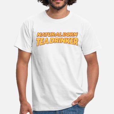 Tea Drinkers Natural born tea drinker 3col - Men's T-Shirt