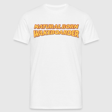 Natural born wakeboarder 3col - Men's T-Shirt