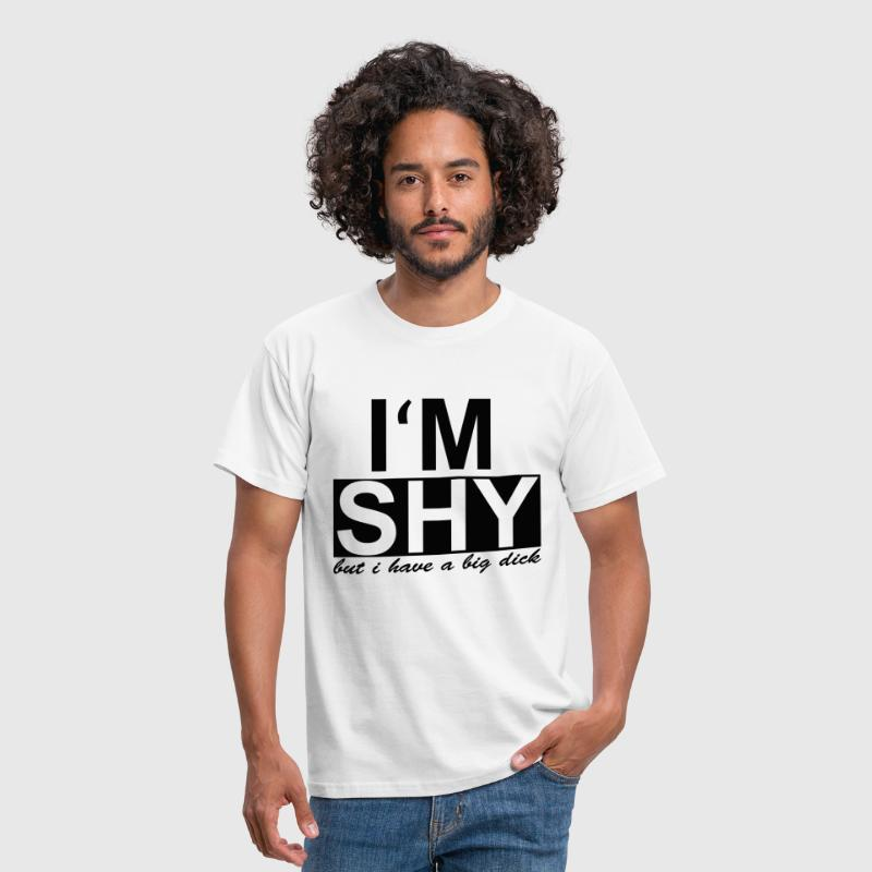 I'm shy - but i have a big dick - Men's T-Shirt