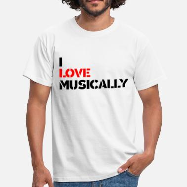 Musically I love Musically - Motiv - Männer T-Shirt