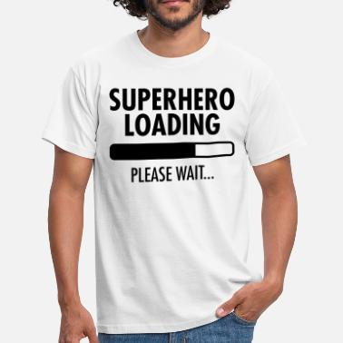 Wait Loading Superhero Loading- Please Wait... - Miesten t-paita