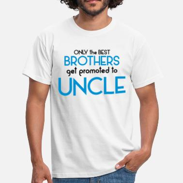 Uncle And Nephew Best Brothers Get Promoted To Uncle - Men's T-Shirt