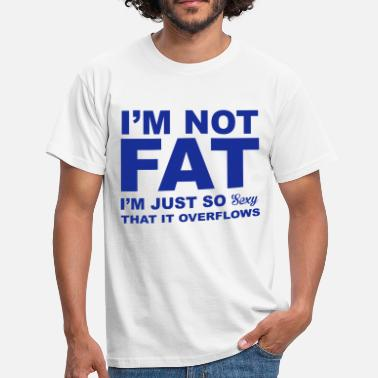 Joke I'm Not Fat - Men's T-Shirt