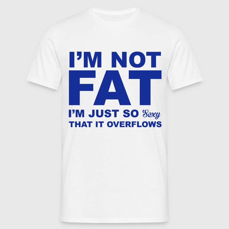 I'm Not Fat - Men's T-Shirt
