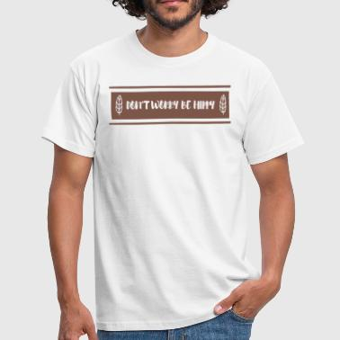 Hippie / Hippies: Don't Worry Be Hippy - Men's T-Shirt