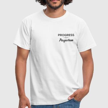 Progress Not Perfection motivational quote - Men's T-Shirt