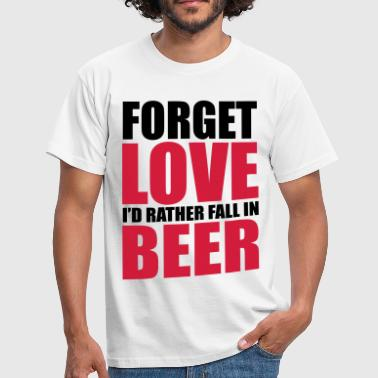 Funny Single Forget Love - Men's T-Shirt