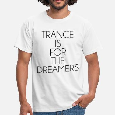 Dj Trance Trance For The Dreamers  - Mannen T-shirt