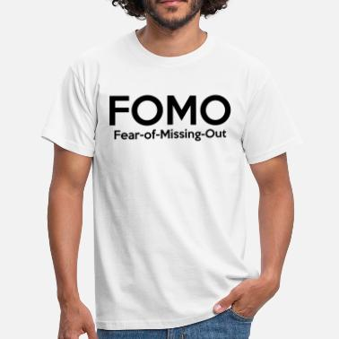 Missing FOMO - Fear of Missing Out - Men's T-Shirt