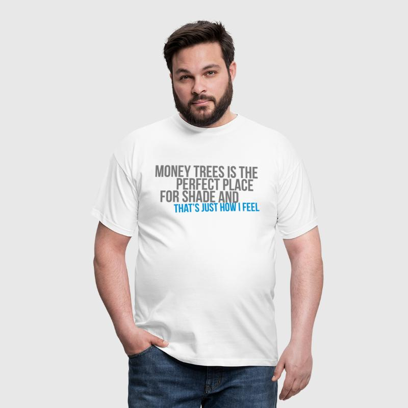 money trees is the perfect place for shade - Men's T-Shirt