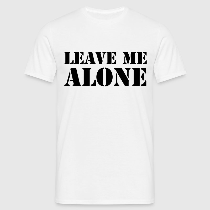 Leave Me Alone - T-skjorte for menn