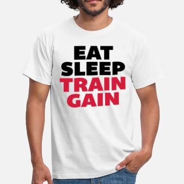 Train Eat Gain Eat Sleep Train Gain - Men's T-Shirt