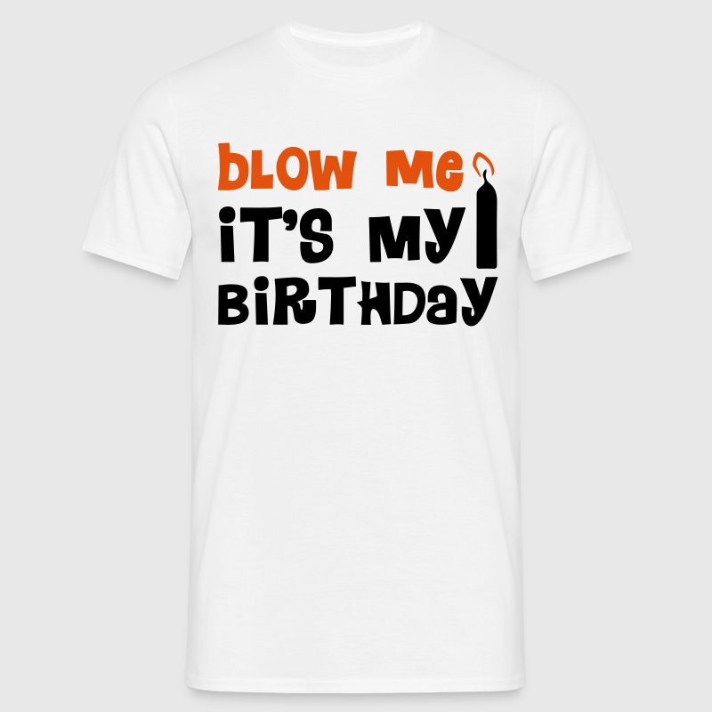 Blow Me - Mannen T-shirt
