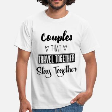 Together Since Couples that travel together stay together - Men's T-Shirt