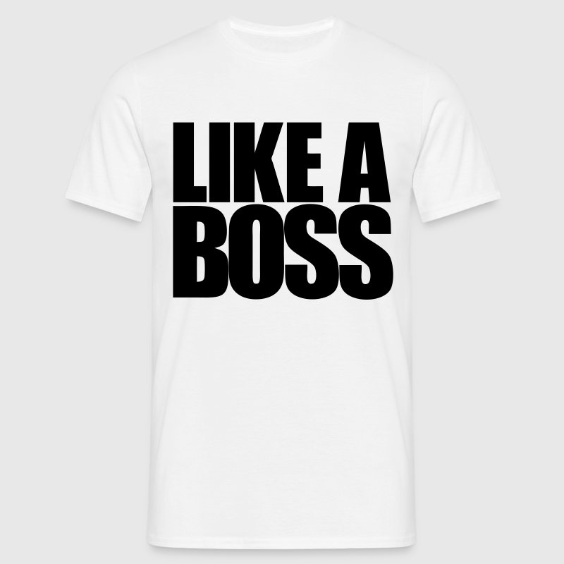 Like a Boss - T-shirt herr