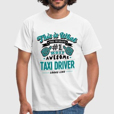 taxi driver world no1 most awesome copy - Men's T-Shirt