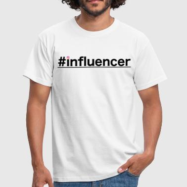 #influencer - T-shirt Homme