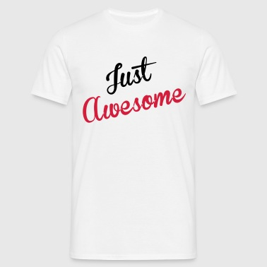 just_awesome - Men's T-Shirt