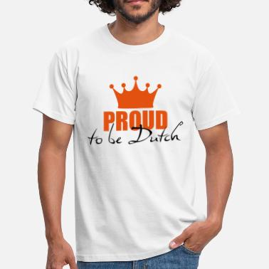 Proud to be Dutch - Mannen T-shirt