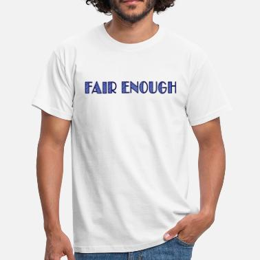 Gut Komik fair enough - Männer T-Shirt