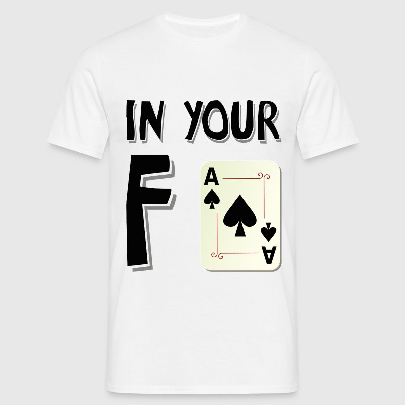 In your face - Men's T-Shirt