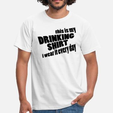Grappige Spreuken This is my drinking Shirt - Mannen T-shirt