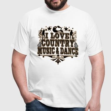 i love country music & dance - T-shirt Homme