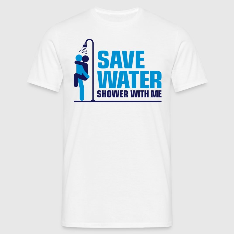 We want to save water, so shower with me! - Men's T-Shirt
