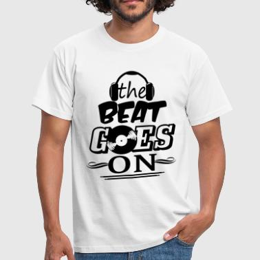 The Beat Goes On - Männer T-Shirt