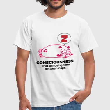 Consciousness is overrated! - Men's T-Shirt