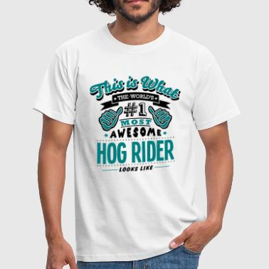 hog rider world no1 most awesome copy - Men's T-Shirt