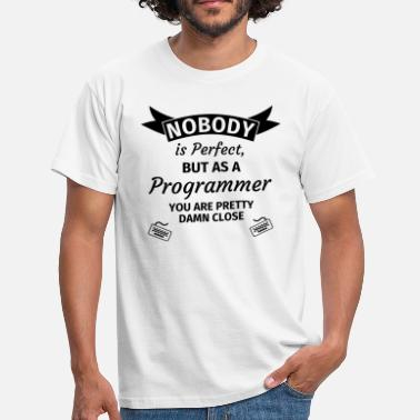 Nobody Nobody is Perfect, but as an Engineer you are Pret - Men's T-Shirt