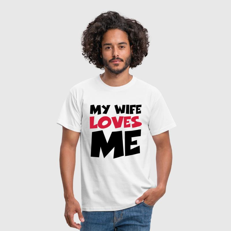 My wife loves me - Herre-T-shirt
