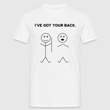 I've Got Your Back. (Funny Stickfigure Drawing) - Men's T-Shirt