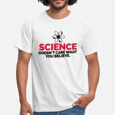 Science Chemistry Science Doesn't Care - Men's T-Shirt