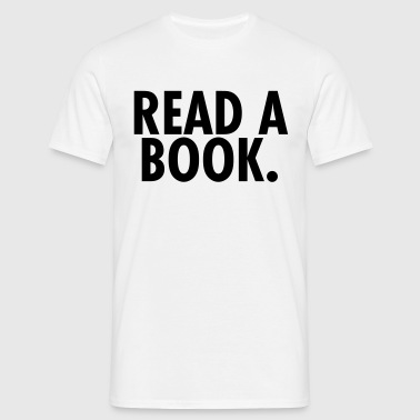 read a book. - Männer T-Shirt
