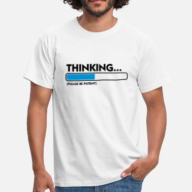 Loading Patience I m thinking .... Patience please! - Men's T-Shirt