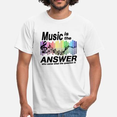 Music Is The Answer Music is the answer - Men's T-Shirt
