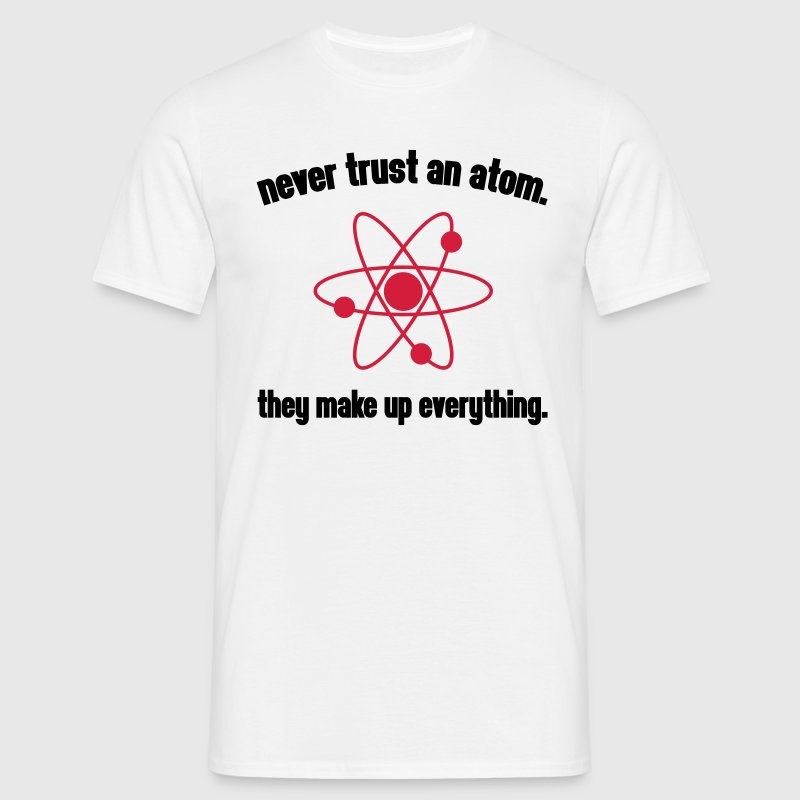 Never Trust An Atom - Herre-T-shirt