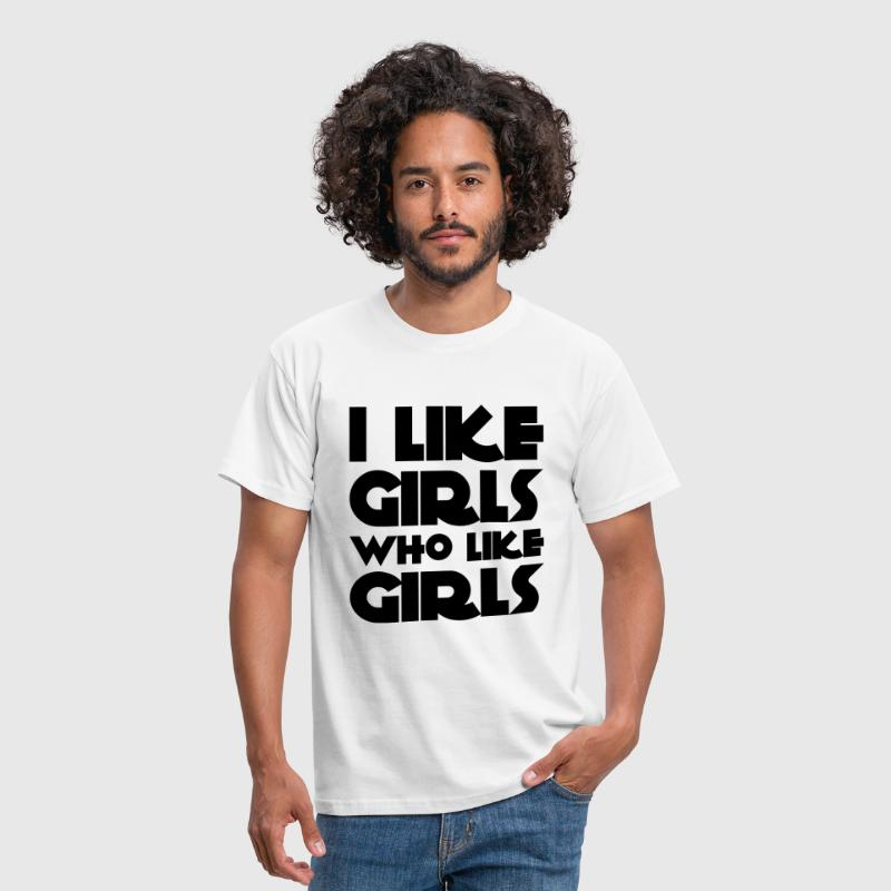 I Like Girls Who Like Girls - Camiseta hombre