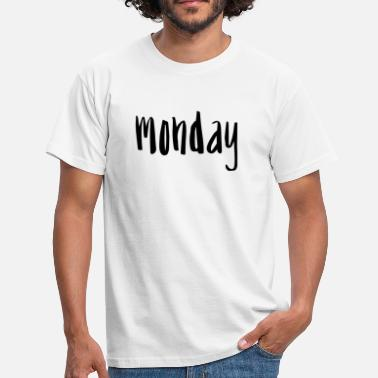 Monday Quote monday - Men's T-Shirt