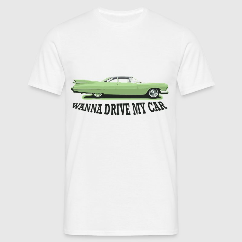 wanna_drive_my_car - Mannen T-shirt