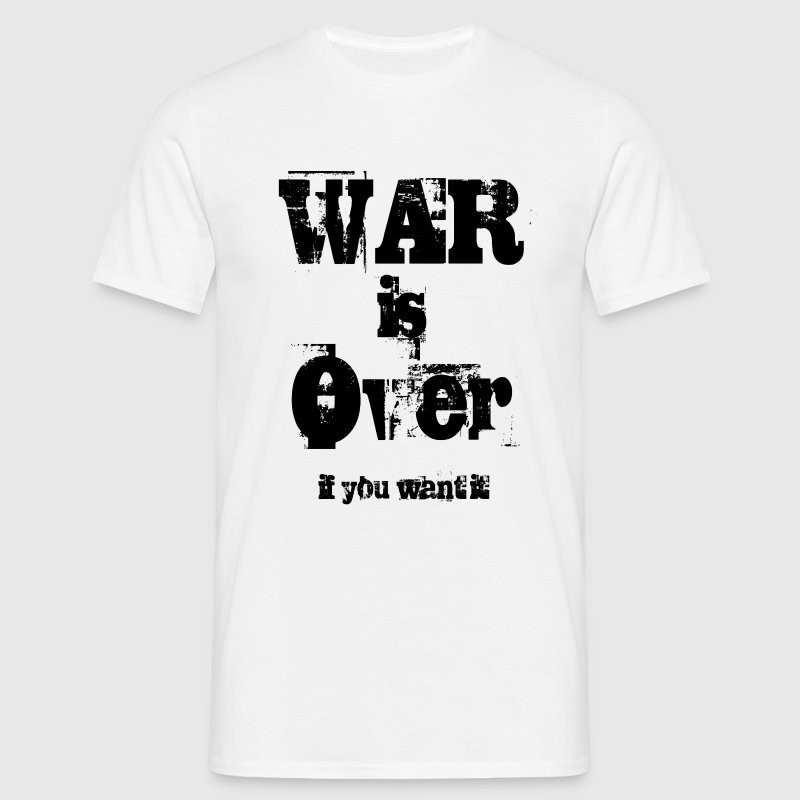 War is over, if you want it - Männer T-Shirt
