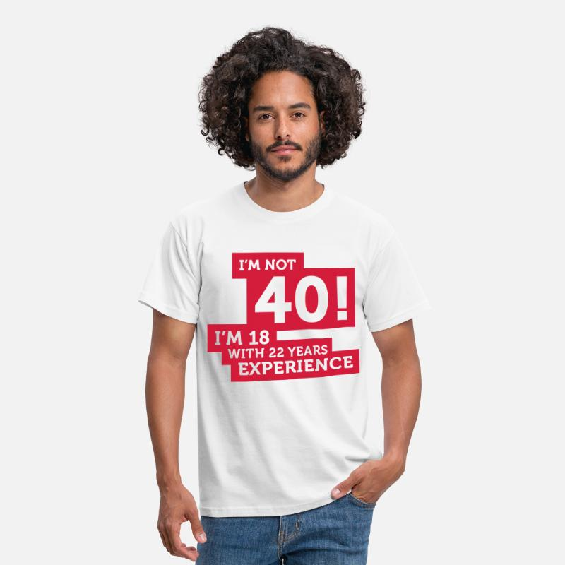 Age T-Shirts - 40 years? I m 18 with 22 years experience! - Men's T-Shirt white