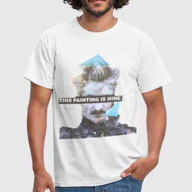 this painting is mine - T-shirt Homme